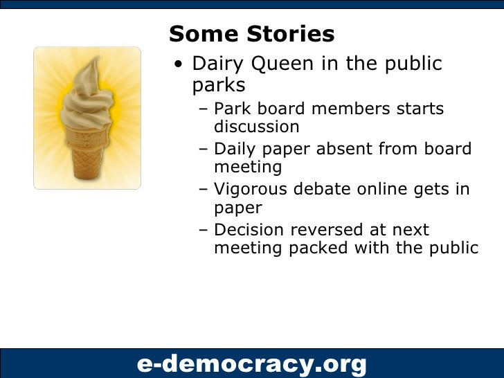 Some Stories <ul><li>Dairy Queen in the public parks </li></ul><ul><ul><li>Park board members starts discussion </li></ul>...