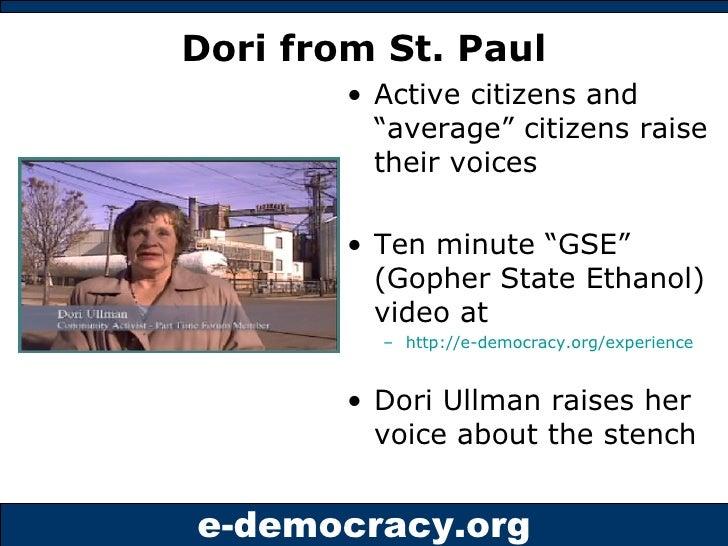 "Dori from St. Paul <ul><li>Active citizens and ""average"" citizens raise their voices </li></ul><ul><li>Ten minute ""GSE"" (G..."