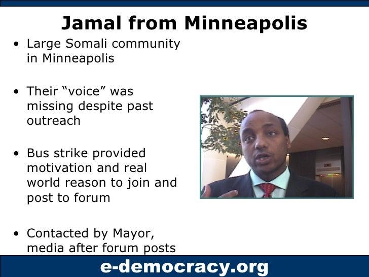 "Jamal from Minneapolis <ul><li>Large Somali community in Minneapolis </li></ul><ul><li>Their ""voice"" was missing despite p..."
