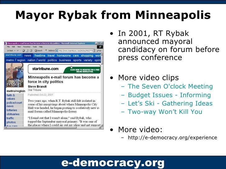 Mayor Rybak from Minneapolis <ul><li>In 2001, RT Rybak announced mayoral candidacy on forum before press conference </li><...