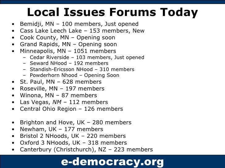 Local Issues Forums Today <ul><li>Bemidji, MN – 100 members, Just opened </li></ul><ul><li>Cass Lake Leech Lake – 153 memb...