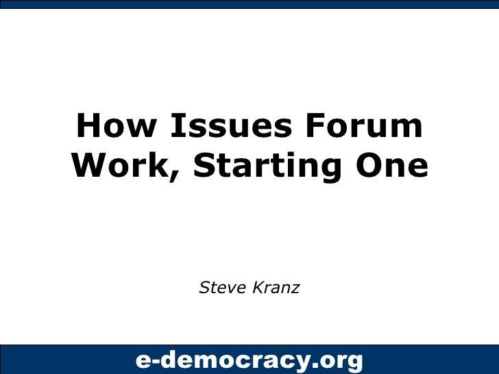 How Issues Forum Work, Starting One Steve Kranz