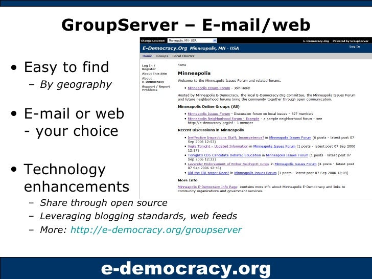 GroupServer – E-mail/web <ul><li>Easy to find  </li></ul><ul><ul><li>By geography </li></ul></ul><ul><li>E-mail or web - y...