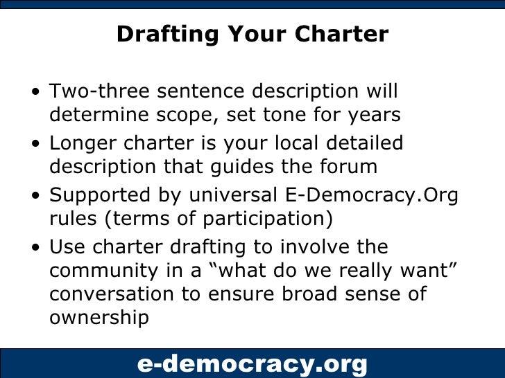 Drafting Your Charter <ul><li>Two-three sentence description will determine scope, set tone for years </li></ul><ul><li>Lo...