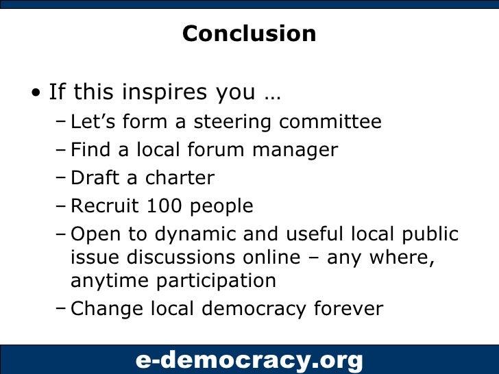 Conclusion <ul><li>If this inspires you … </li></ul><ul><ul><li>Let's form a steering committee </li></ul></ul><ul><ul><li...