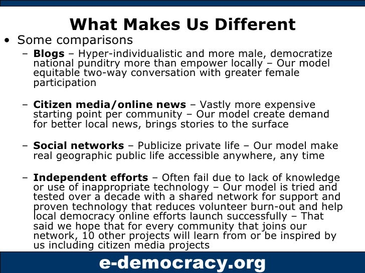 What Makes Us Different <ul><li>Some comparisons </li></ul><ul><ul><li>Blogs  – Hyper-individualistic and more male, democ...