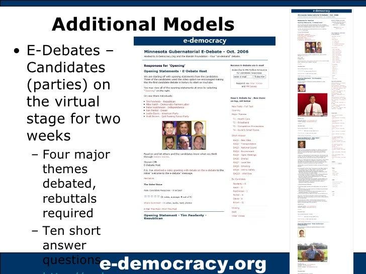 Additional Models <ul><li>E-Debates – Candidates (parties) on the virtual stage for two weeks </li></ul><ul><ul><li>Four m...