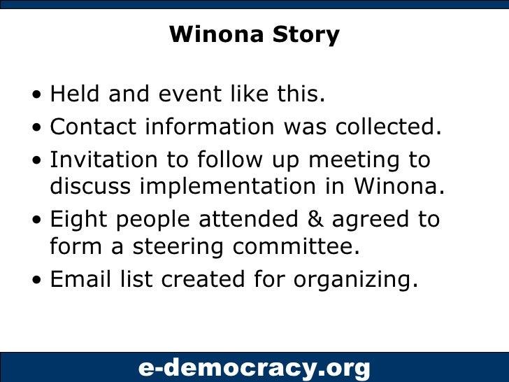 Winona Story <ul><li>Held and event like this. </li></ul><ul><li>Contact information was collected. </li></ul><ul><li>Invi...