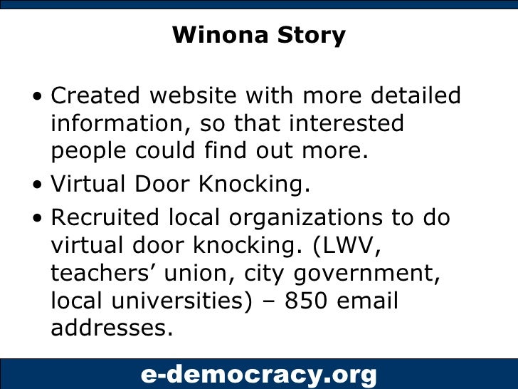 Winona Story <ul><li>Created website with more detailed information, so that interested people could find out more. </li><...