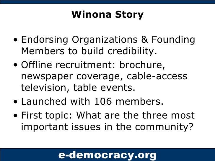 Winona Story <ul><li>Endorsing Organizations & Founding Members to build credibility. </li></ul><ul><li>Offline recruitmen...