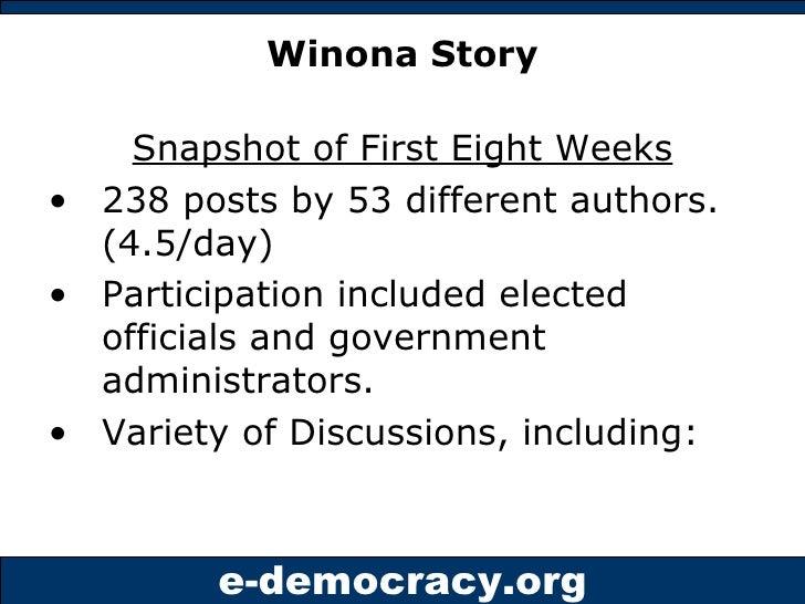 Winona Story <ul><li>Snapshot of First Eight Weeks </li></ul><ul><li>238 posts by 53 different authors. (4.5/day) </li></u...