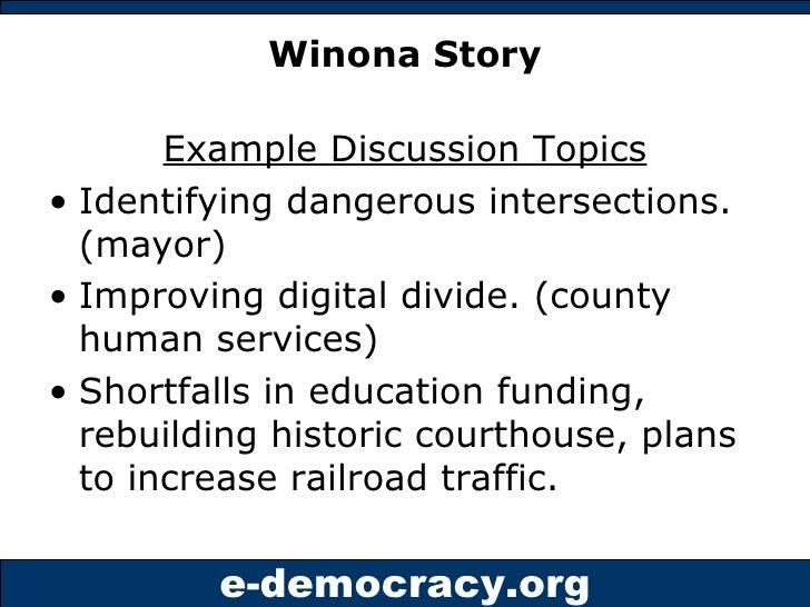 Winona Story <ul><li>Example Discussion Topics </li></ul><ul><li>Identifying dangerous intersections. (mayor) </li></ul><u...