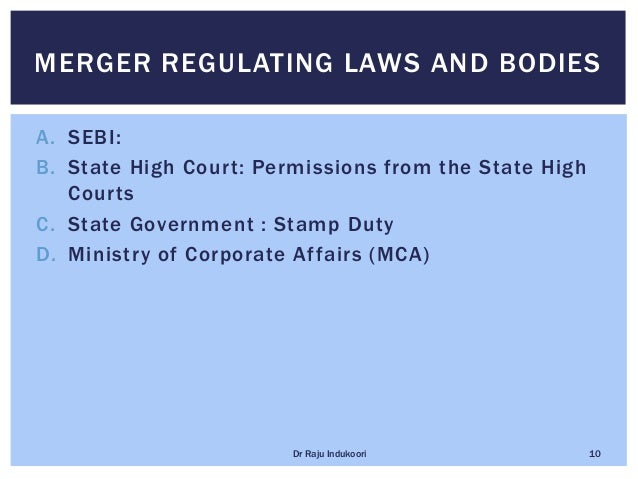 A. SEBI: B. State High Court: Permissions from the State High Courts C. State Government : Stamp Duty D. Ministry of Corpo...