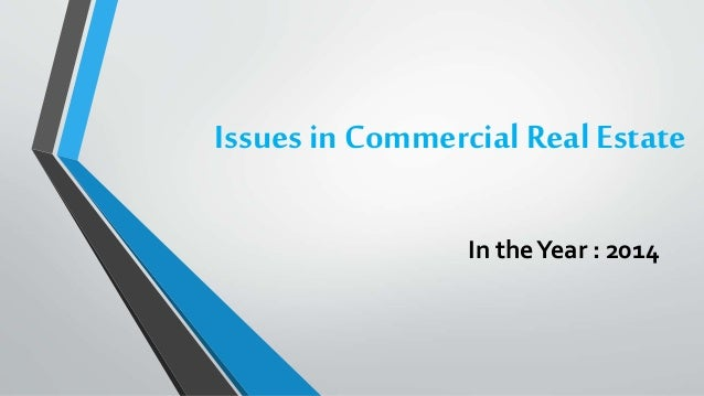 Issues in Commercial Real Estate In theYear : 2014