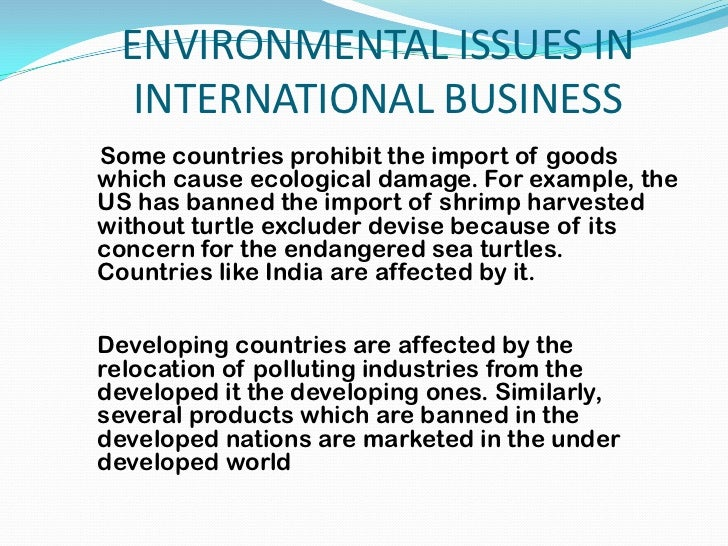environmental issues international business This book views international business as a complex and integrated system and  takes a  of the most relevant issues in a changing international environment.