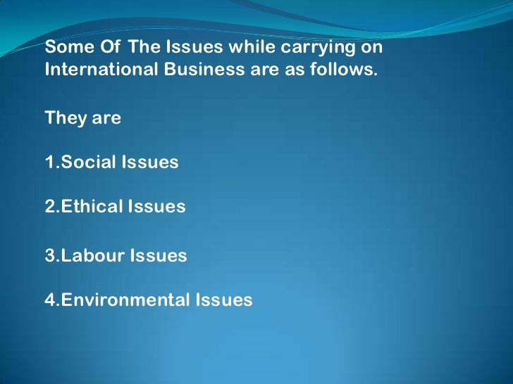 ethical issues in international business case study The top 10 business ethics stories of 2015 the year has been a cornucopia of case studies in the ethics of recent business ethics issues articles.