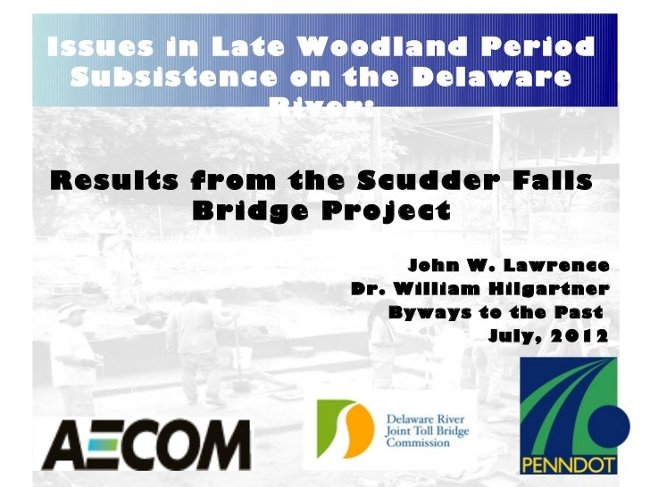 Issues in Late Woodland Period  Subsistence on the Delaware             River:Results from the Scudder Falls        Bridge...