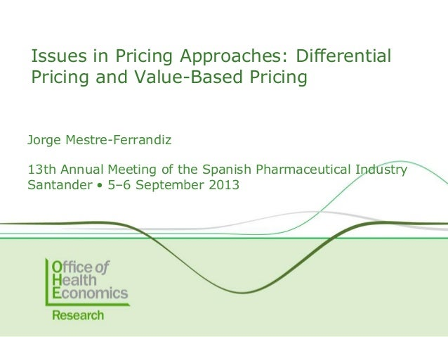 Jorge Mestre-Ferrandiz 13th Annual Meeting of the Spanish Pharmaceutical Industry Santander • 5–6 September 2013 Issues in...