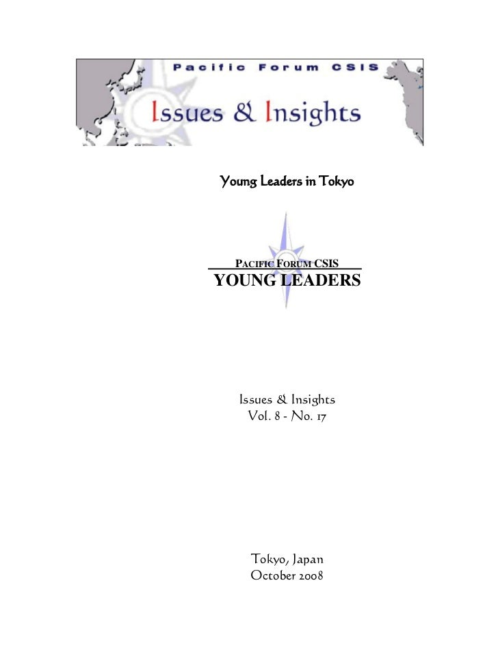 Young Leaders in Tokyo  PACIFIC FORUM CSISYOUNG LEADERS   Issues & Insights     Vol. 8 - No. 17     Tokyo, Japan     Octob...