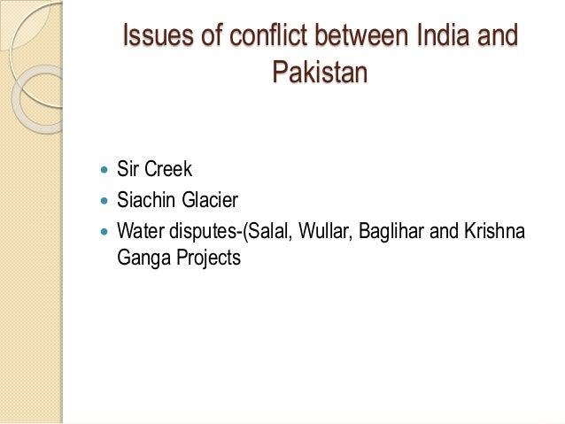 Issues of conflict between India and Pakistan  Sir Creek  Siachin Glacier  Water disputes-(Salal, Wullar, Baglihar and ...