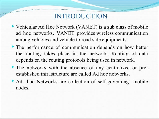 vehicle ad hoc network vanets technology A vehicular ad hoc network (vanet) is a relatively new term for an old  technology – a network that does not rely on pre-existing infrastructure when  integrated.
