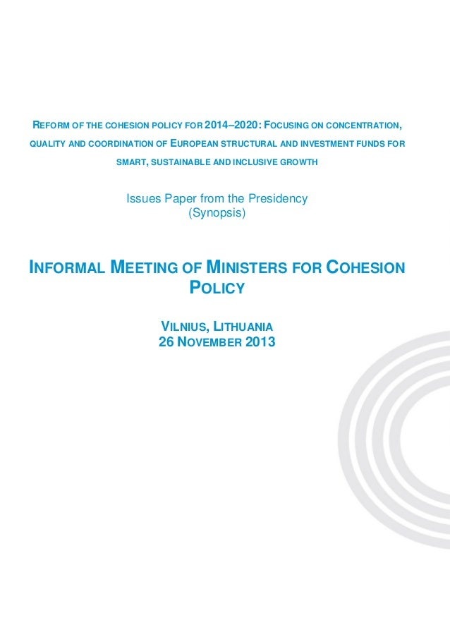 REFORM OF THE COHESION POLICY FOR 2014–2020: FOCUSING ON CONCENTRATION, QUALITY AND COORDINATION OF EUROPEAN STRUCTURAL AN...