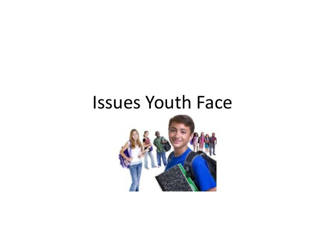 Issues Youth Face