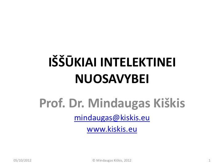 IŠŠŪKIAI INTELEKTINEI                  NUOSAVYBEI             Prof. Dr. Mindaugas Kiškis                   mindaugas@kiski...