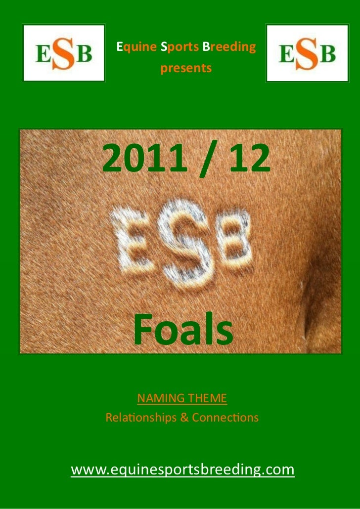 Equine Sports Breeding            presents   2011 / 12        Foals          NAMING THEME    Relationships & Connectionsww...