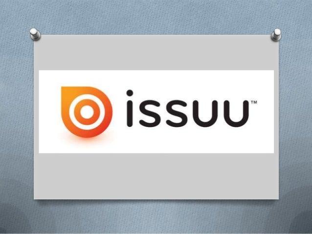 ¿QUÉ ES ISSUU?O Issuu es un importante servidor de la web 2.0 en internet que  gran parte de su éxito se debe a la utiliza...