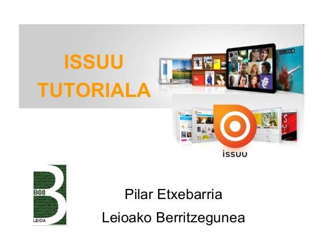 ISSUU TUTORIALA  Pilar Etxebarria Leioako Berritzegunea