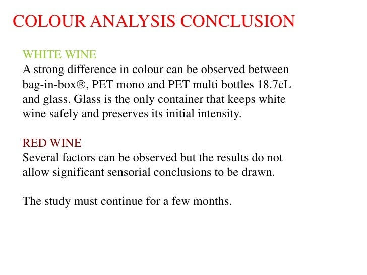 COLOUR ANALYSIS CONCLUSION WHITE WINE A strong difference in colour can be observed between bag-in-box, PET mono and PET ...
