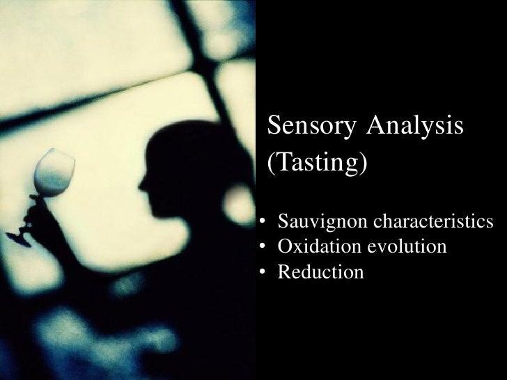 Sensory Analysis (Tasting)  • Sauvignon characteristics • Oxidation evolution • Reduction                            HC /1...