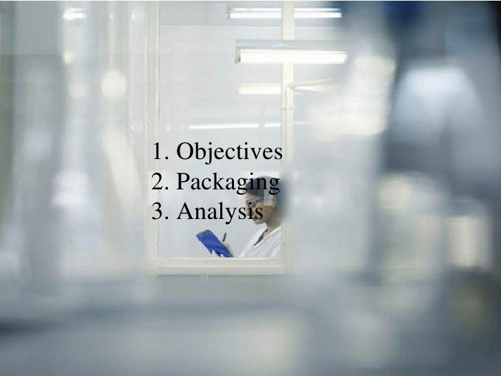 1. Objectives 2. Packaging 3. Analysis                     HC /12.07
