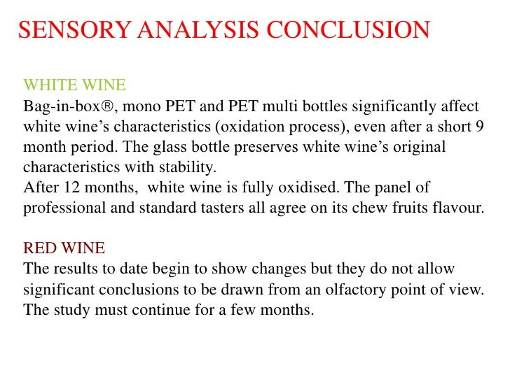 SENSORY ANALYSIS CONCLUSION  WHITE WINE Bag-in-box, mono PET and PET multi bottles significantly affect white wine's char...