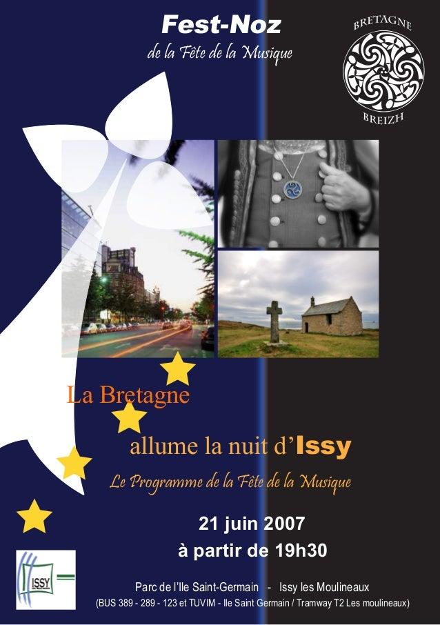 Fest-Noz de la Fête de la Musique La Bretagne allume la nuit d'Issy Le Programme de la Fête de la Musique 21 juin 2007 à p...