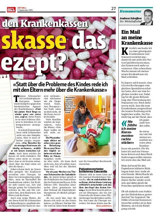 AKTUELL  7. September 2014 27  skasse das  ezept?  Thomas Schumacher  (41) ist Kinderphysiotherapeut.  Immer  wieder kämp...