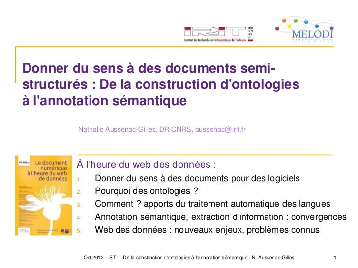 Donner du sens à des documents semi-structurés : De la construction dontologiesà lannotation sémantique        Nathalie Au...
