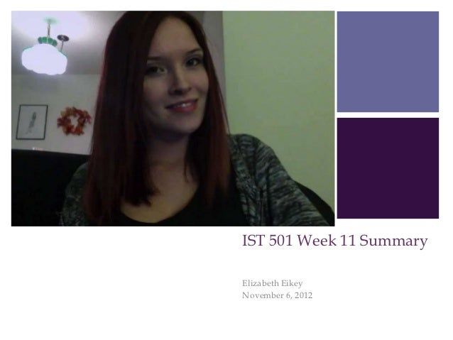 +    IST 501 Week 11 Summary    Elizabeth Eikey    November 6, 2012