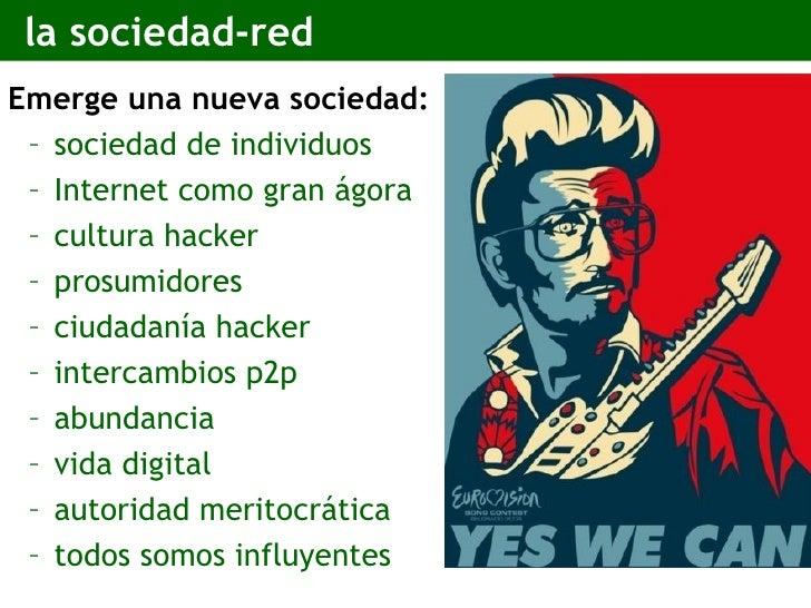 la sociedad-red <ul><li>Emerge una nueva sociedad: </li></ul><ul><ul><li>sociedad de individuos </li></ul></ul><ul><ul><li...