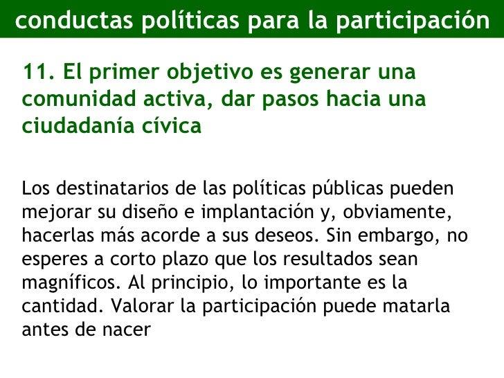 conductas políticas para la participación <ul><li>11. El primer objetivo es generar una comunidad activa, dar pasos hacia ...