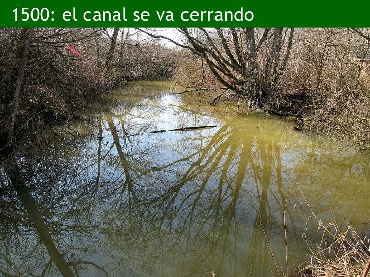 1500: el canal se va cerrando