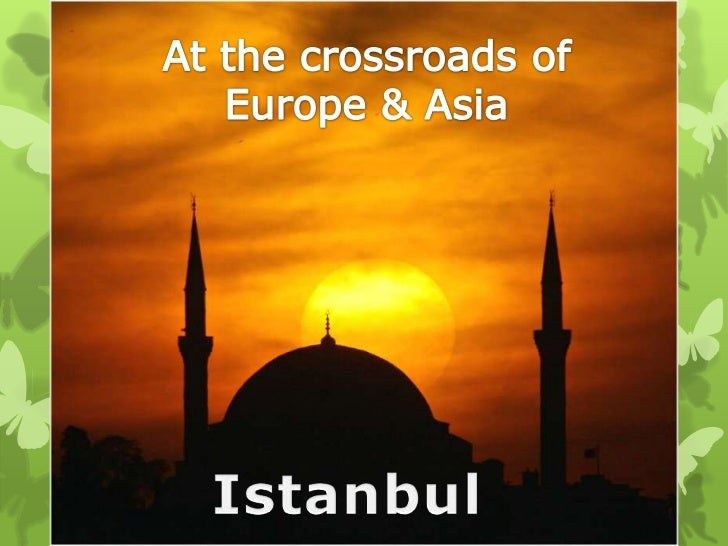 At the crossroads of<br />Europe & Asia<br />Istanbul<br />
