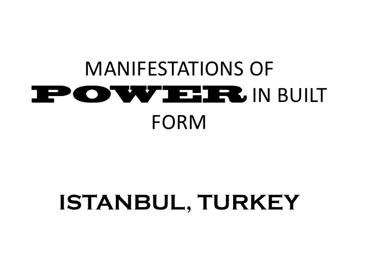MANIFESTATIONS OF                IN BUILT      FORMISTANBUL, TURKEY