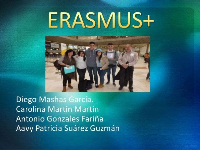 Diego Mashas García. Carolina Martin Martín Antonio Gonzales Fariña Aavy Patricia Suárez Guzmán