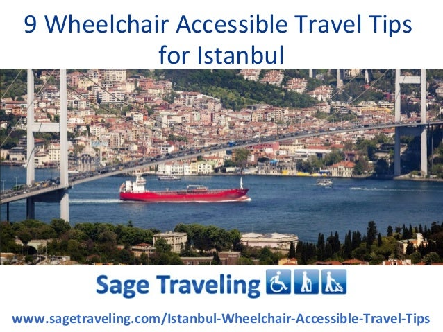 9 Wheelchair Accessible Travel Tips            for Istanbulwww.sagetraveling.com/Istanbul-Wheelchair-Accessible-Travel-Tips