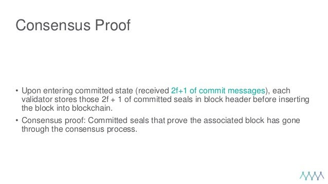 Consensus Proof • Upon entering committed state (received 2f+1 of commit messages), each validator stores those 2f + 1 of ...