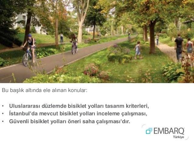 embarqturkiye.org/research/pu blication/istanbulda-güvenli- bisiklet-yolları-uygulama- kılavuzu TEŞEKKÜRLER!