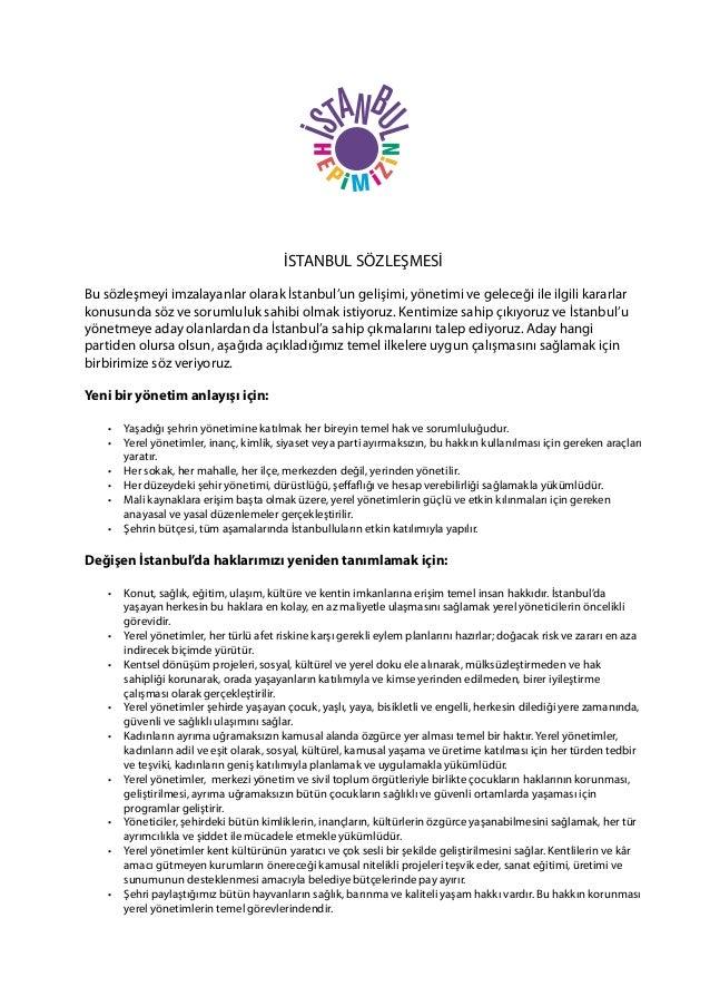 İSTANBUL SÖZLEŞMESİ Bu sözleşmeyi imzalayanlar olarak İstanbul'un gelişimi, yönetimi ve geleceği ile ilgili kararlar konus...
