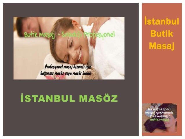 İstanbul Butik Masaj İSTANBUL MASÖZ